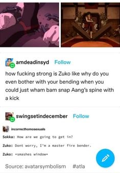 Fire Nation, Everything Changes, Tumblr Funny, Funny Memes, Hilarious, Life Happens, Zuko, Aang, Legend Of Korra