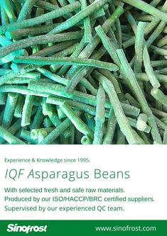 FROZEN ASPARAGUS BEANS IQF ASPARAGUS BEANS FROZEN COWPEAS  IQF COWPEAS  FROZEN ASPARAGUS BEANS SUPPLIER CHINA IQF ASPARAGUS BEANS SUPPLIER CHINA FROZEN COWPEAS SUPPLIER CHINA IQF COWPEAS SUPPLIER CHINA FROZEN VEGETABLES SUPPLIER CHINA FROZEN FRUITS SUPPLIER CHINA  MORE INFO: cwl@sinofrost.com.cn Asparagus Beans, Frozen Seafood, Frozen Vegetables, Frozen Fruit, Food Safety, Raw Materials, Green Beans, Berries, Stuffed Mushrooms