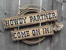 howdy partner, come on in saloon sign Wild West Theme, Wild West Party, Cowboy Birthday Party, Cowgirl Party, Country Western Parties, Western Wreaths, Westerns, Western Signs, Cowboy Theme