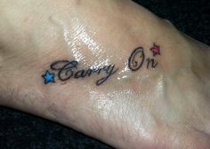 Foot tattoo. Carry on