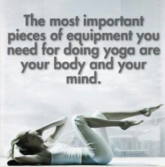 One of the few things I cannot live without, my love...yoga.