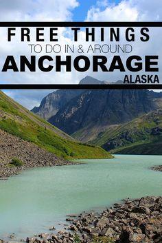 30 FREE things to do around Anchorage, Alaska!