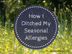 How I Ditched My Seasonal Allergies