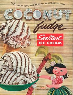 Coconut Fudge Ice Cream Ad, 1957 Sealtest had the BEST flavors - I wish they would bring them back :)