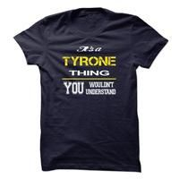 Special TYRONE You wouldnt Understand
