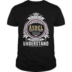 Awesome Tee  Asbel  Its an Asbel Thing You Wouldnt Understand  T Shirt Hoodie Hoodies YearName Birthday T-Shirts #tee #tshirt #named tshirt #hobbie tshirts #asbel