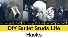 DIY Bullet Studs Life Hacks