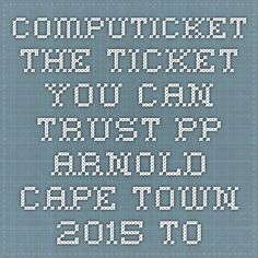 Computicket - the Ticket you can Trust - pp arnold cape town 2015 tour