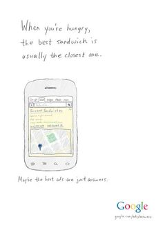 Google Search - When you're hungry, the best sandwich is usually the closest one #Advertising