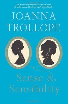 Sense & Sensibility : In this book, included in The Austen Project (whose goal is to reintroduce Austen's novels to a whole new generation of readers), Trollope writes a tribute to Austen's original novel, incorporating more modern language and modern practices (Facebook, Twitter, cellphones, Wifi, etc.) to reintroduce the indomitable Dashwoods.