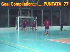 77^ Goal Compilation . . . calcio a 5 / futsal .. puntata num.77