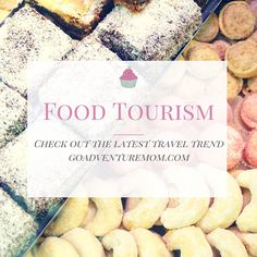 Travel Trend: Food Tourism - Go Adventure Mom Tourism, Adventure, Mom, Check, Travel, Turismo, Viajes, Traveling, Mothers