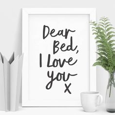'Dear Bed, I Love You X' Typography Print