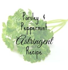 DIY Parsley and Peppermint Astringent Recipe via www.yourbeautyblog.com