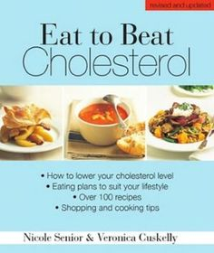 """How to lower your cholesterol level, an eating plan that really works, over 100 recipes, tips on cooking, shopping and eating out """"Eat to Beat Cholesterol: How to lower your cholesterol level"""" by Veronica Cuskelly"""