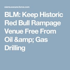 BLM: Keep Historic Red Bull Rampage Venue Free From Oil & Gas Drilling
