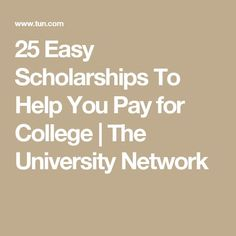 25 Easy Scholarships To Help You Pay for College The University Network Financial Aid For College, College Planning, Education College, College Life Hacks, College Tips, College Stress, College Club, School Scholarship, Student Loans