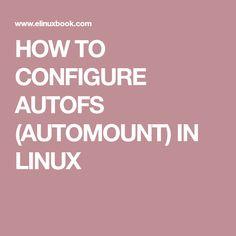 HOW TO CONFIGURE AUTOFS (AUTOMOUNT) IN LINUX