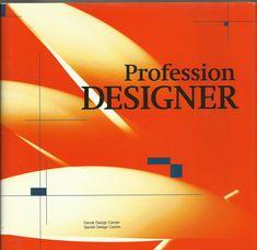 Profession designer - Dansk Design Center 1997 Designer, Career, Education, Life