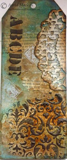 Great tutorial for making this very textural vintage tag from: Astrid's Artistic Efforts: Stencil It for Countryview challenges.