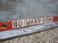 Rustic Distressed No Wake Zone Nautical Beach Boating Wood Sign by TheUnpolishedBarn, $59.99