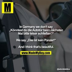 In Germany we don't say Tiger Art, Knowing You, Motivation, Germany, Jokes, Lol, Funny, Sayings, Think