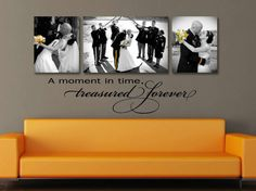 A moment in time treasured forever wall decal  by VinylWallQuotes, $16.00  https://www.etsy.com/shop/VinylWallQuotes