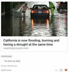California...are you okay?-California replies No, No we are not