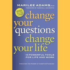 Change Your Questions, Change Your Life: 10 Powerful Tools for Life and Work, 2nd Edition, Revised and Expanded (Unabridged) by Marilee Adams - Download Change Your Questions, Change Your Life: 10 Powerful Tools for Life and Work, 2nd Edition, Revised and Expanded (Unabridged) in iTunes What Should I Wear, Change Your Life, Take Action, Questions, Self Esteem, You Changed, Audio Books, Reading, Itunes