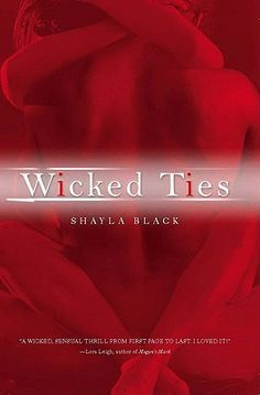Wicked Ties (Wicked Lovers #1)  by Shayla Black