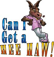 CAN I GET A HEE HAW