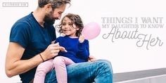 When daughters forget important things about themselves, it strips the full life from them. These are things I want my daughter to know about herself.