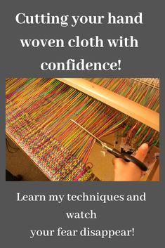 Don't be afraid of cutting your hand woven cloth, it's easy! Weaving Loom Diy, Inkle Loom, Weaving Patterns, Stitch Patterns, Knitting Patterns, Peg Loom, Weaving Projects, Tear, Pattern Cutting