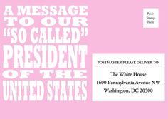 """10 Postcards Pre-Addressed to The Whitehouse, A Message to our """"So Called"""" President Postcard"""