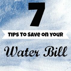 Frugal Mom Eh!: 7 Tips to Save on your Water Bill (E have spring water so no water bill, but we do need to conserve water most summers lately.)