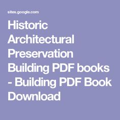 Historic Architectural Preservation Building PDF books - Building PDF Book Download