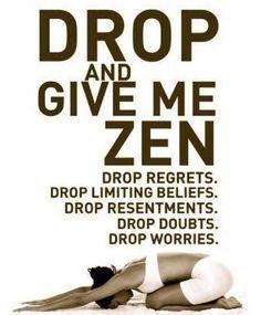 Yoga Motivation ....... Drop and give me Zen.....Kur  <3
