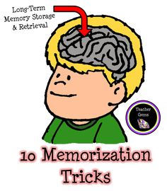 10 Memorization Tricks blog post especially helpful for math facts. My favorites are make it rhyme, put it in a song, and have fun!