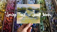 "Pastel Painting Tips Video - ""Spring Trail"" by Bethany Fields"
