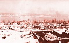 Today in History-The Halifax explosion occurred on December when the city of Halifax in Nova Scotia, Canada, was devastated by the detonation of the SS Mont-Blanc, a French cargo ship that was fully loaded with wartime explosives Halifax Explosion, Missed In History, Abandoned Ships, The Mont, Canadian History, American History, The Far Side, History Class, Astronomy