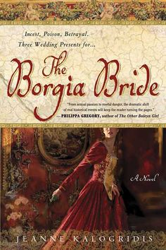 The Borgia Bride by Jeanne Kalogridis. 2005.