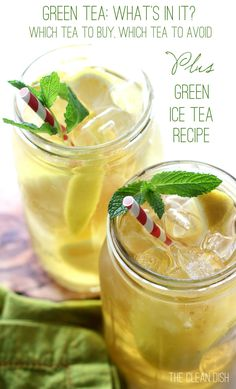Green Tea: What's in it? Which Green Tea to buy and avoid + Recipe for Green Ice Tea
