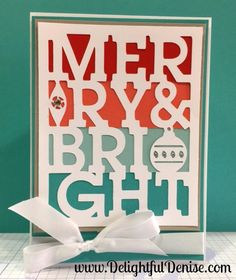 Merry and Bright. Artfully Sent Cricut cartridge. Close To My Heart. CTMH. www.DelightfulDenise.com