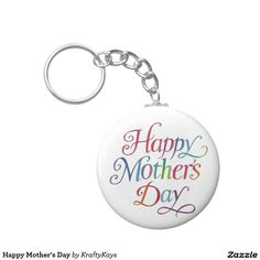 Shop Happy Mother's Day Keychain created by KraftyKays. Hawaii Usa, Round Button, Custom Buttons, Happy Mothers Day, Accessories Shop, Cool Designs, Personalized Items, Cool Stuff, Key Chain