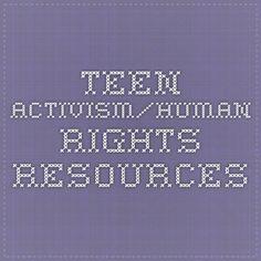 Teen activism/human rights resources