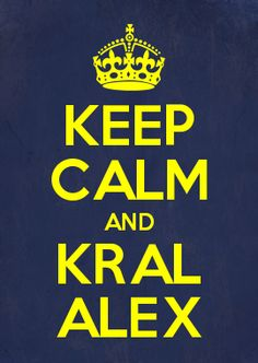 KEEP CALM AND KRAL ALEX