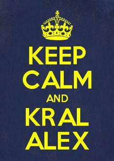 KEEP CALM AND KRAL ALEX