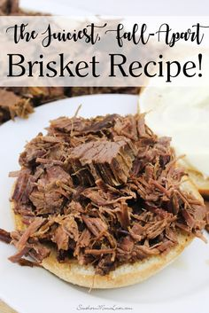 Southern Mom Loves: The Juiciest, Fall-Apart Beef Brisket Recipe!