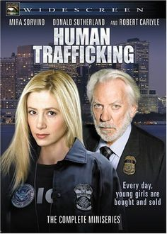 Human Trafficking (2005) Directed by Christian Duguay, starring Mira Sorvino, Donald Sutherland and Robert Carlyle. An original two-part Lifetime TV series, Golden Globe and Emmy nominated expose of the multi-billion-dollar industry of human trafficking and modern sex slavery. A definite eye opener, rated R.