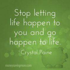 Go happen to life!